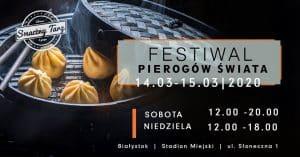 Festiwal Pierogów Świata, Festiwal Piwa Wina i Cydru oraz Festiwal Kawy i Czekolady w Białymstoku